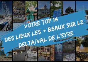 VOTRE top des lieux les plus beaux du delta Val de Eyre